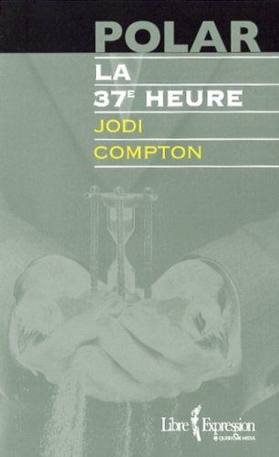 9782764803844: La 37e Heure