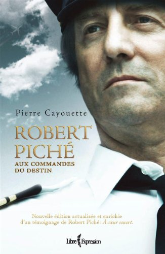 9782764805121: Robert Piché Aux Commandes du Destin