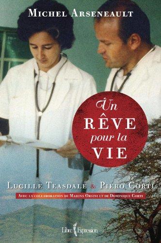 9782764805527: Un rêve pour la vie: Lucille Teasdale et Piero Corti