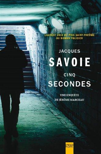 9782764807613: Cinq Secondes : une Enquete de Jerome Marceau