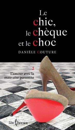 Le Chic, le Chèque et le Choc, tome 2: Couture, Dani�le