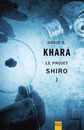 Le Projet Shiro: Khara, David S.