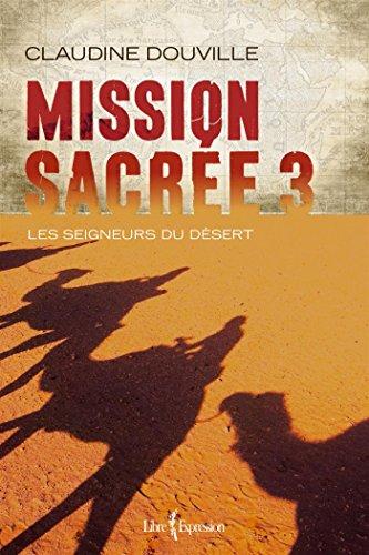 9782764810156: Mission Sacrée V 03 les Seigneurs du Desert