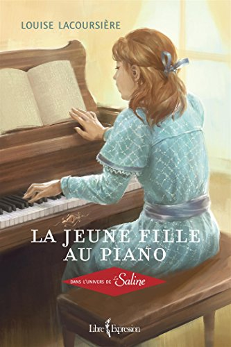 La Jeune fille au piano: Lacoursi�re, Louise