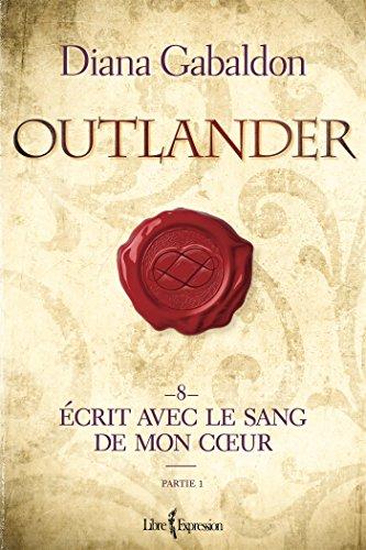 9782764810682: Outlander V.08 partie 1 : ecrit avec le sang de mon coeur