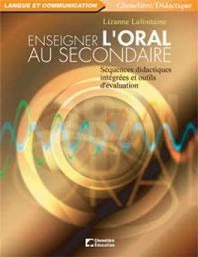 ENSEIGNER L ORAL AU SECONDAIRE: LAFONTAINE LIZANNE