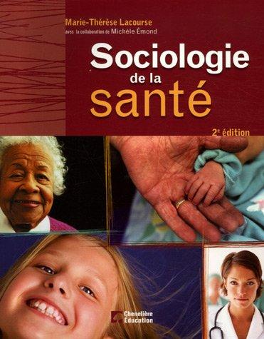 sociologie de la sant? (2e ?dition): Lacourse, Marie-Th?r?se, Emond, Mich?le