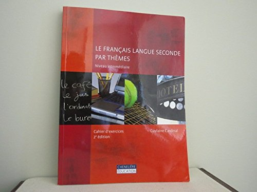 FRANCAIS LANGUE SECONDE NIV INTERMED EXE: CARDINAL 2E ED
