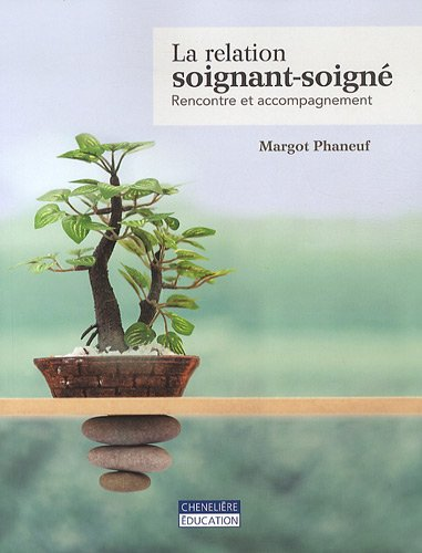 La relation soignant-soignÃ: Margot Phaneuf
