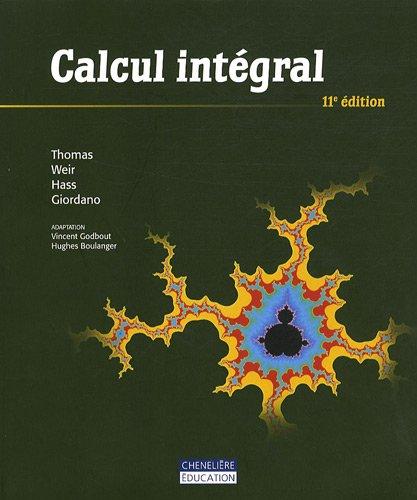 calcul intégral (11e édition): George B. Thomas, Frank R. Giordano, Joel Hass, ...