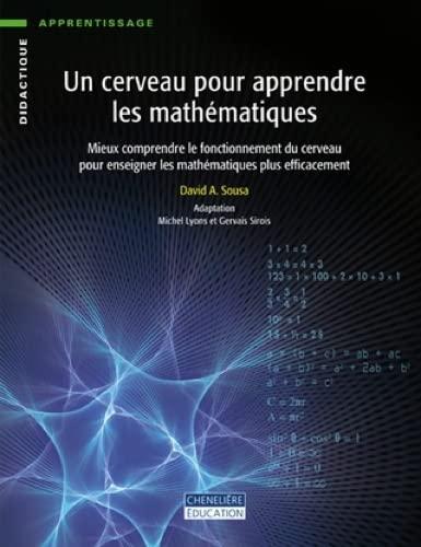 9782765026808: Un cerveau pour apprendre les mathématiques : Mieux comprendre le fonctionnement du cerveau pour enseigner les mathématiques plus efficacement