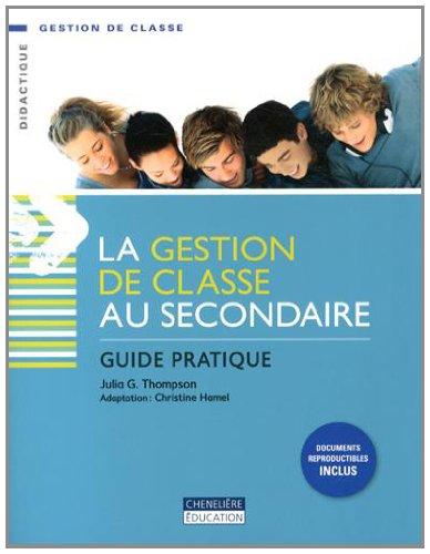 9782765034322: La gestion de classe au secondaire : Guide pratique