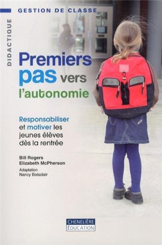 9782765036944: Premiers pas vers l'autonomie : Responsabiliser et motiver les jeunes �l�ves d�s la rentr�e (Cheneli�re/Didactique)