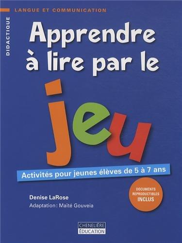 9782765039747: Apprendre à lire par le jeu : Activités pour jeunes élèves de 5 à 7 ans