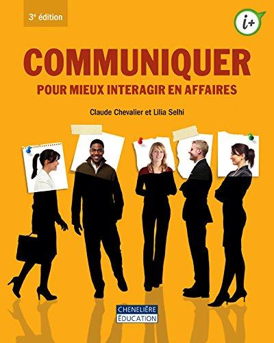 9782765045229: Communiquer pour mieux interagir en affaires