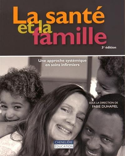 SANTE ET LA FAMILLE -LA-: DUHAMEL 3E ED 2015