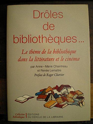 9782765404361: Droles de bibliotheques : le thème de la bibliotheque dans la litterature et le cinema