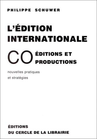 9782765404712: L'Edition internationale. Coéditions et coproductions, nouvelles pratiques et stratégies