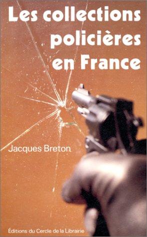LES COLLECTIONS POLICIERES EN FRANCE. Au tournant des années 1990 - Jacques Breton