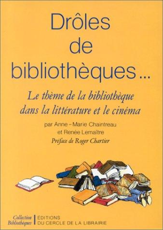 9782765405207: Drôles de bibliothèques . . .. Le thème de la bibliothèque dans la littérature et le cinéma