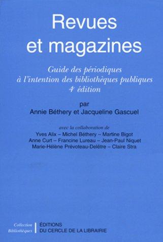 REVUES ET MAGAZINES. Guide des p?riodiques ? l'intention des biblioth?ques publiques, 4?me ?...