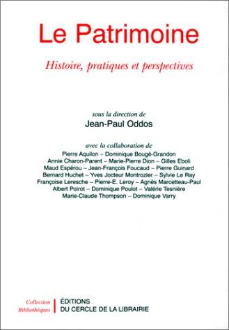 9782765406808: LE PATRIMOINE. Histoire, pratiques et perspectives