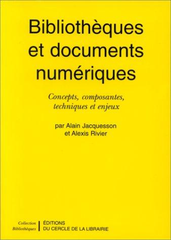 9782765407164: Bibliothèques et documents numériques. Concepts, composantes, techniques et enjeux