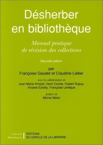 9782765407539: Désherber en bibliothèque: Manuel pratique de révision des collections