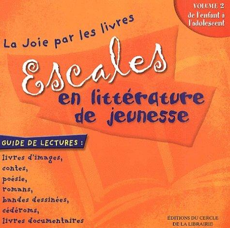 9782765407973: Escales en littérature de jeunesse : Volume 2, De l'enfant à l'adolescent