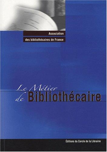 9782765409571: Le M�tier de Biblioth�caire
