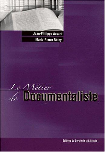 9782765409618: Le Métier de Documentaliste