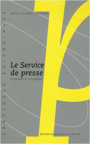 9782765409656: Le service de presse : Missions & strat�gies