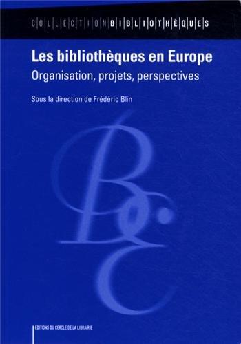 9782765413684: Les Bibliotheques en Europe