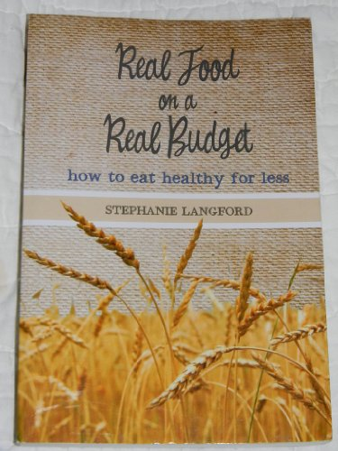 9782784698543: Real Food on a Real Budget, How To Eat Healthy For Less