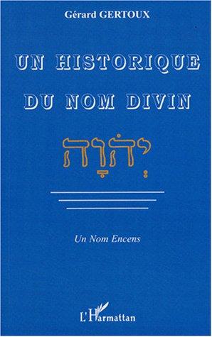 9782798480615: Un historique du nom divin - Un Nom Encens