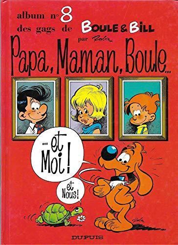 9782800100371: BOULE & BILL TOME 8 : PAPA, MAMAN, BOULE ET MOI