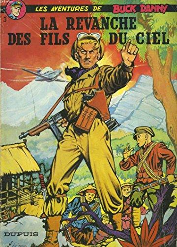 9782800100401: Les Aventures De Buck Danny : 3 : La Revanche Des Fils Du Ciel