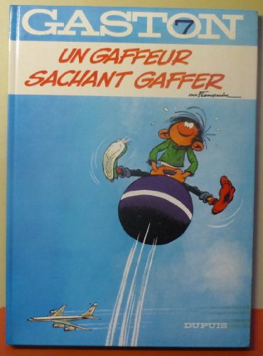 Un Gaffeur Sachant Gaffer (Gaston Lagaffe): Franquin, A: