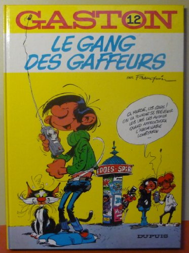 Le Gang DES Gaffeurs (Gaston Lagaffe): Franquin, A