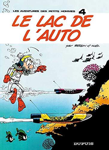 9782800104546: Les Petits Hommes, tome 4, Le Lac de l'auto