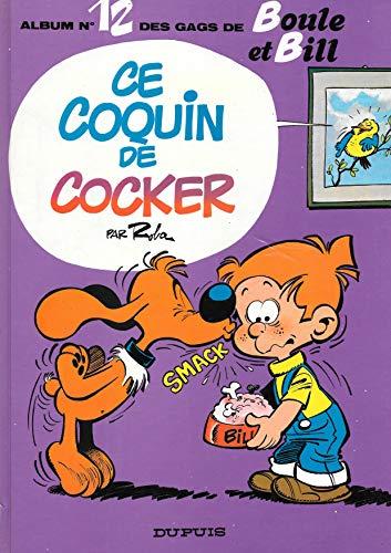 9782800104768: Album de Boule & Bill, Tome 12 : Ce coquin de cocker
