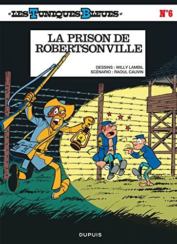 9782800108636: Les Tuniques bleues, tome 6 : La Prison de robertsonville