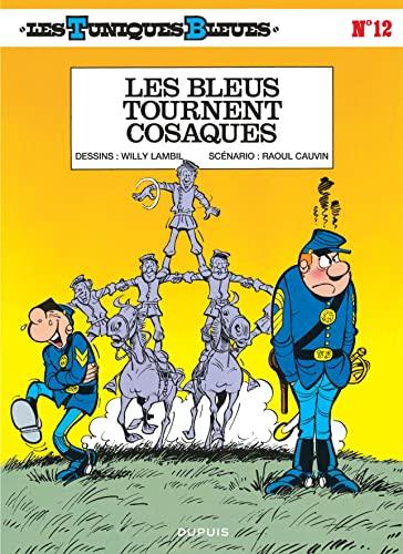 Les Tuniques bleues, tome 12 : Les bleus tournent cosaques: Willy Lambil, Raoul Cauvin