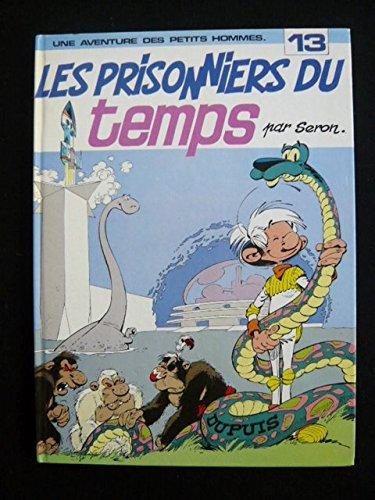 9782800109046: Les Petits Hommes, tome 13, Les prisonniers du temps