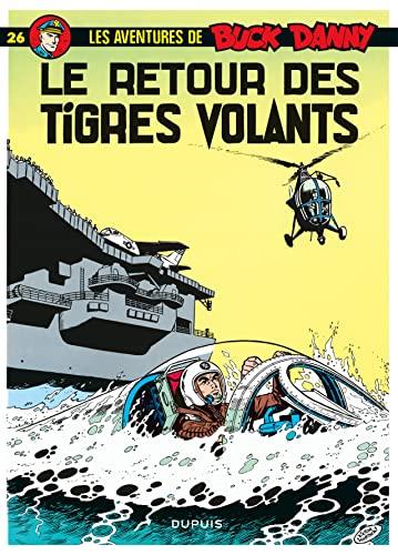9782800112220: Buck Danny, tome 26 : Le retour des Tigres volants