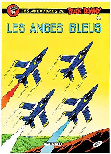 9782800112329: Buck Danny, tome 36 : Les anges bleus
