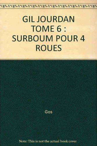 9782800112817: Gil Jourdan, tome 6 : Surboum pour 4 roues