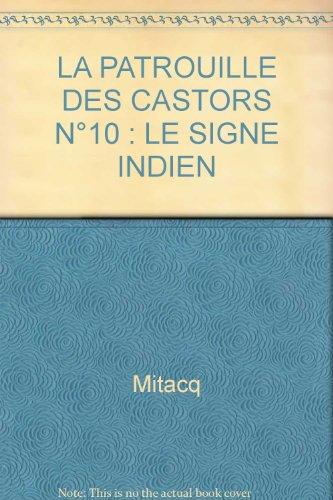 9782800113005: LA PATROUILLE DES CASTORS N°10 : LE SIGNE INDIEN