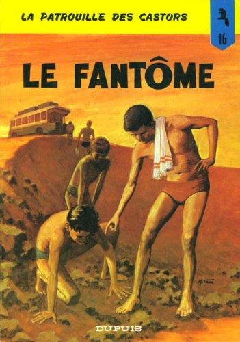 9782800113067: LA PATROUILLE DES CASTORS N°16 : LE FANTOME