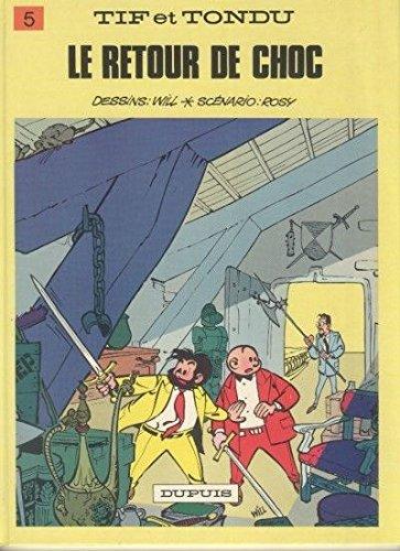 9782800113470: Tif et Tondu - tome 5 - LE RETOUR DE CHOC